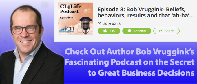 Bob Vruggink feature guest for Continuous Improvement 4 Life